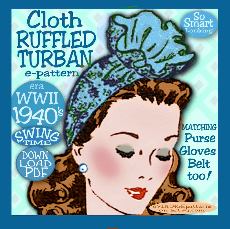 1940s Sewing Patterns – Dresses, Overalls, Lingerie etc Sew 1940s Ruffled TURBAN Hat GLOVES Belt Purse Bag Vintage e-Pattern Swing WWII era pattern Pdf download $3.99 AT vintagedancer.com