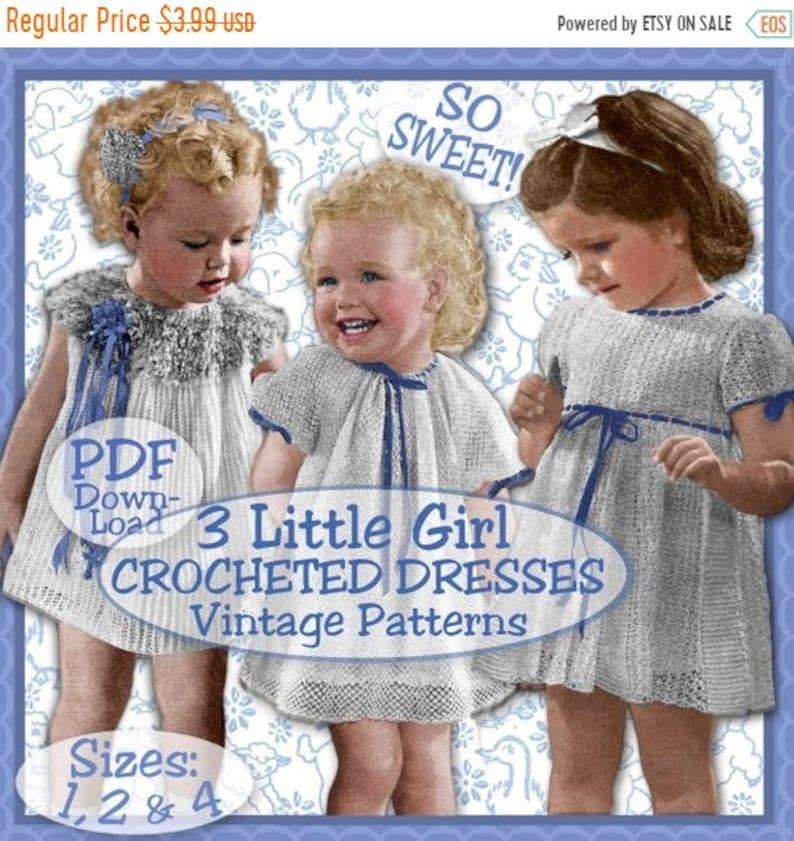 Sale 3 Lil Girl Crochet Dress Vintage 1940s E Patterns So Etsy