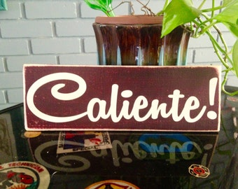 Caliente! (Choose Color) Spanish Hot Rustic Shabby Chic Sign