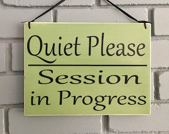 10X8 Quiet Please Session In Progress Do Not Disturb Salon Spa Office Welcome Door (Choose Color) Shabby Chic Sign