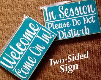 In Session Please Do Not Disturb Welcome Come on in (Choose Color) 8x6 Spa Salon Wood Open Closed Rustic Custom Sign Office Door Hanger