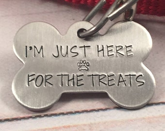 """Pet ID Tag -  """"I'm just here for the treats""""  - bone shape - with your pet's name and your phone number on the back."""