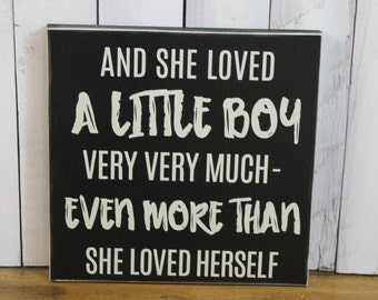 and she Loved a little Boy/very very Much/even more than/she Loved Herself/Baby Sign/Child's Decor/Mother sign/Wood Sign/Boy's Room