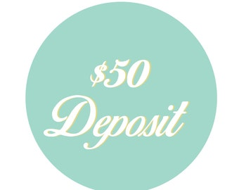 Invitation Deposit : Fifty Dollars