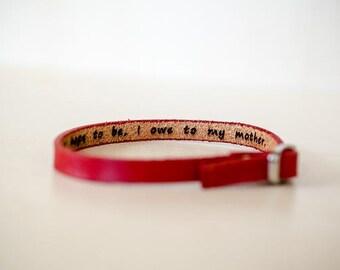 All That I Am or Ever Hope To Be, I Owe to My Mother -  Hidden Message Skinny Adjustable Leather Bracelet