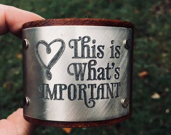 This is What's Important Engraved Wide Leather Cuff