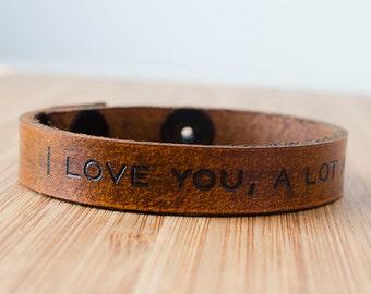 I Love You, A lot A lot Custom Leather Adjustable Snap Closure Bracelet Cuff