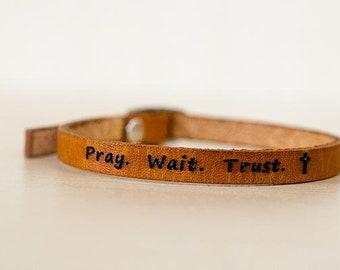 Pray. Wait. Trust.  - Skinny Adjustable Leather Bracelet