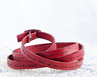 Dr. Seuss Weirdness Love Quote on Ultra Long  Leather Stacking Bracelet, Leather Cuff Bracelet, Triple Wrap Bracelet Leather Wrap Bracelet