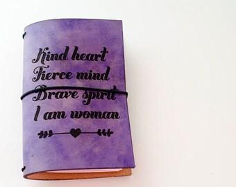 Custom Traveler's Notebook Cover // Kind Heart Fierce Mind Brave Spirit I Am Woman // Girl Power // Feminism