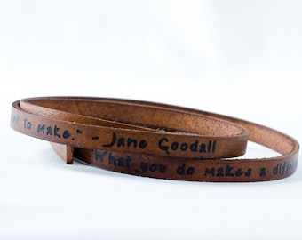 Make a Difference Jane Goodall - Ultra Long Leather Custom Quote Leather Wrap Bracelet