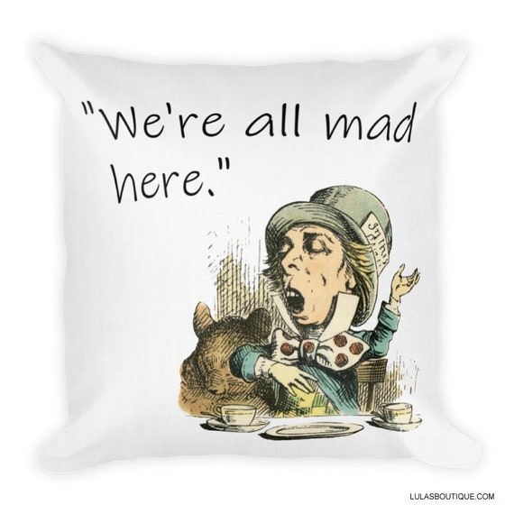 We're All Mad Here Premium Pillow