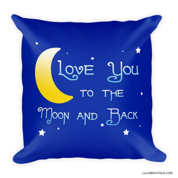 Love you to the moon & Back  Pillow