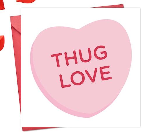 thug love valentine card / conversation heart cards / funny valentine's day card