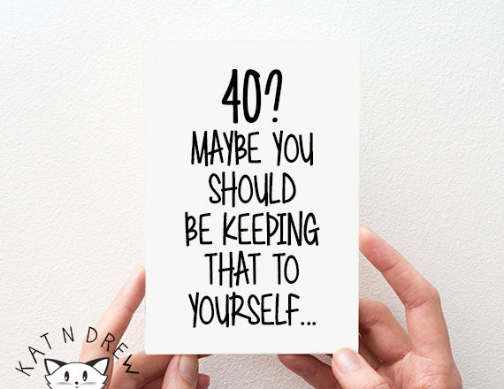 Funny Birthday Card For 40 Year Olds Him