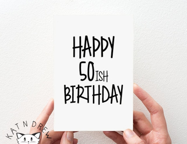 Happy 50ish Birthday Card. Birthday Card for Him. Birthday Card For Her. Funny 50th Card. PGC063