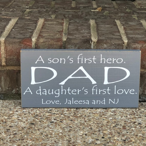 Dad A Sons First Hero A Daughters First Love Custom Etsy