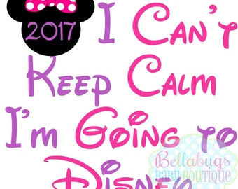 I Can't Keep Calm I'm Going to Disney INSTANT DOWNLOAD Printable Digital Iron-On Transfer Design - DIY - Do It Yourself