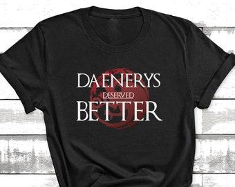 Daenerys Deserved Better Short-Sleeve Unisex T-Shirt