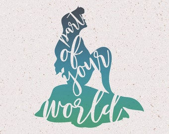 Part of Your World Mermaid Downloadable SVG & PNG | File for Cricut and Silhouette