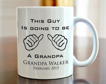 Personalized Coffee Mug This Guy Is Going To Be A Grandpa Grandma Ceramic Mug