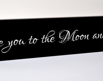 Love You To The Moon And Back Carved Engraved Wood Sign 5x24