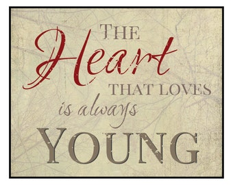 The Heart That Loves Is Always Young Printed Wood Sign Wall Decor 12x15