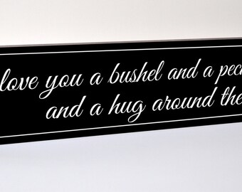 I Love You A Bushel And A Peck And A Hug Around The Neck Carved Engraved Wood Sign 5x24