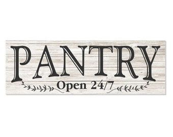 Pantry Open 24/7 Rustic Wood Wall Sign
