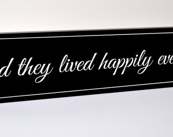 And They Lived Happily Ever After Carved Engraved Wood Sign 5x24