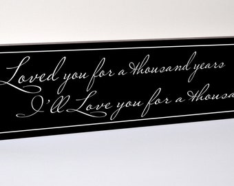 I've Loved You For a Thousand Years I'll Love You For a Thousand More Carved Engraved Wood Sign 5x24