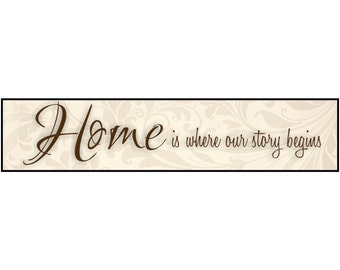 Home Is Where Our Story Begins Wood Wooden Sign 5x24