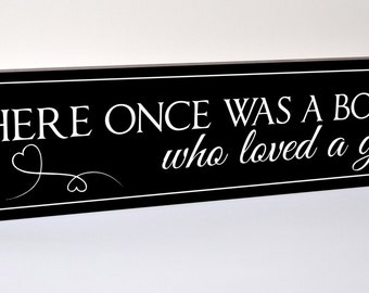 There once was a boy who loved a girl Carved Engraved Wood Sign 5x24