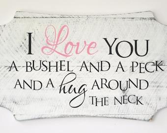 I Love You a Bushel and a Peck Pallet Wood Sign