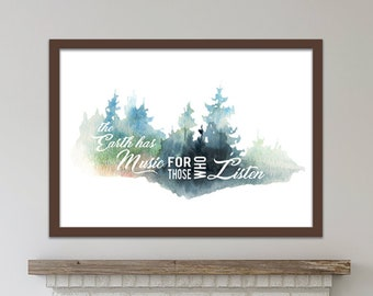 The Earth has Music for Those Who Listen (Printable Art Quote) Art of Mindfulness - Nature / Outdoors / Music Printable / Downloadable Art