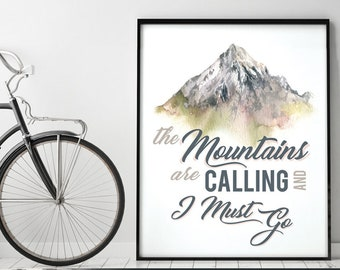 The Mountains are Calling and I Must Go (Printable Art Quote) Art of Mindfulness - Nature printable / Outdoors / Adventure Wall Decor