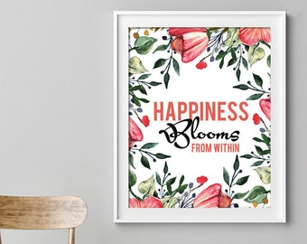 Happiness Blooms From Within (Printable Art Quote) Art of Mindfulness - Keep Calm wall art, Printable Art, Happy, Inner Beauty Art Print