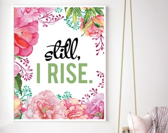 Still I Rise (Printable Art Quote) Art of Mindfulness - Printable Art Wall Decor/ Gifts / Power of Positive Thinking