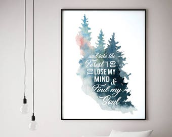 And into the Forest I Must Go to Lose My Mind and Find My Soul (Printable Art Quote) Art of Mindfulness - Nature printable art, wall decor
