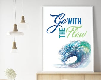 Go with The Flow (Printable Art Quote) Art of Mindfulness - Nature Art, Ocean Beach printable, Flow, Calm, Relax, Chill, wall decor