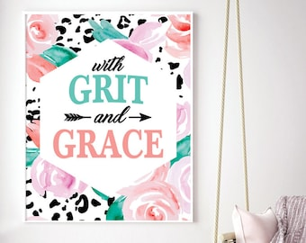 With Grit and Grace (Printable Art Quote) Art of Mindfulness - Printable Art Wall Decor/ Gift / Power of Positive Thinking