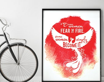 Some Women Fear the Fire (Red B) Some Women Simply Become It (Printable Art Quote) Mindfulness / Phoenix Bird / Women Empowerment Quote