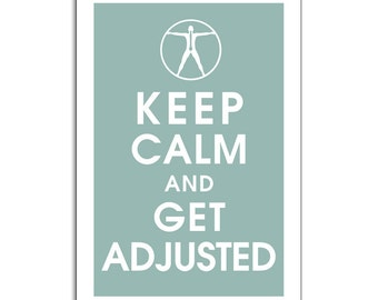 Keep Calm And Get Adjusted 13x19 Poster (Color Silver Sage) Buy 3 and get 1 Free (Chiropractor Inspired)