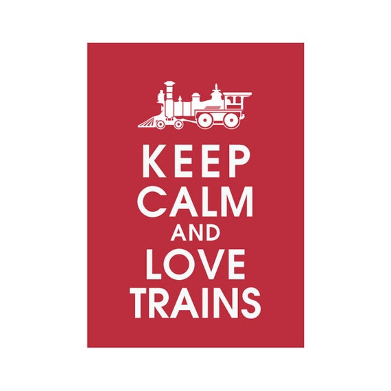 keep calm and love trains 5x7 art print featured in | etsy