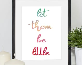 Let Them Be Little, Wall Art, Watercolor, Printable, Home, Decor, Quotes, Print, Art, Calligraphy, Instant Download, Kids Room, Playroom