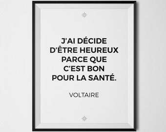 Voltaire French Motivational Art Motivational Quotes Motivational Poster Inspirational Signs I've decided to be happy Black & White Print