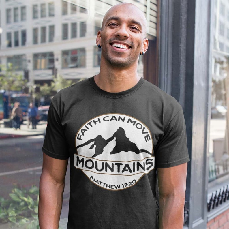 Christian T-Shirt for Men saying Faith Can Move Mountains image 0