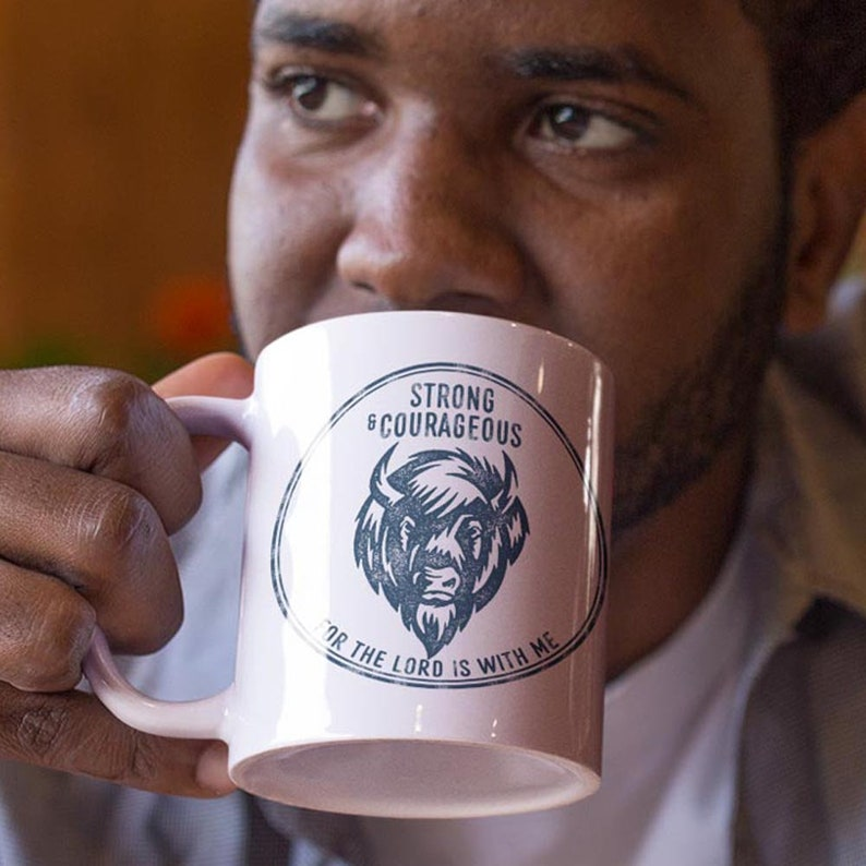 Coffee Cup Strong and Courageous Tea Mugs for Men image 0