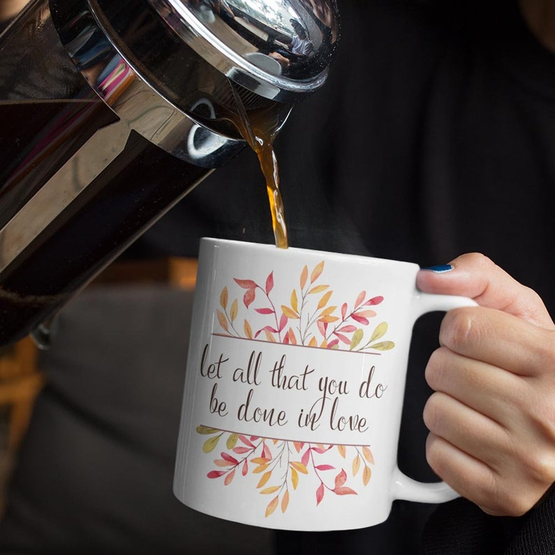 Christian Coffee Cup Let All That You Do Be Done in Love image 0