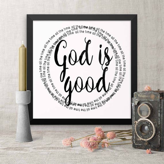 Framed Wall Quotes God Is Good All The Time Art For Dad Etsy
